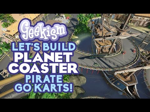 ☠ PIRATE GO KARTS! | Let's Build Planet Coaster #22