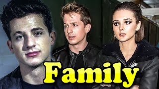 Charlie Puth Family With Parents and Girlfriend Charlotte Lawrence 2019