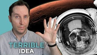 5 Reasons Going To Mars is a TERRIBLE Idea | Answers With Joe Video