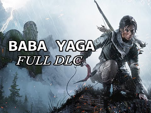 Rise of the Tomb Raider Baba Yaga Walkthrough - The Temple of the Witch - FULL DLC