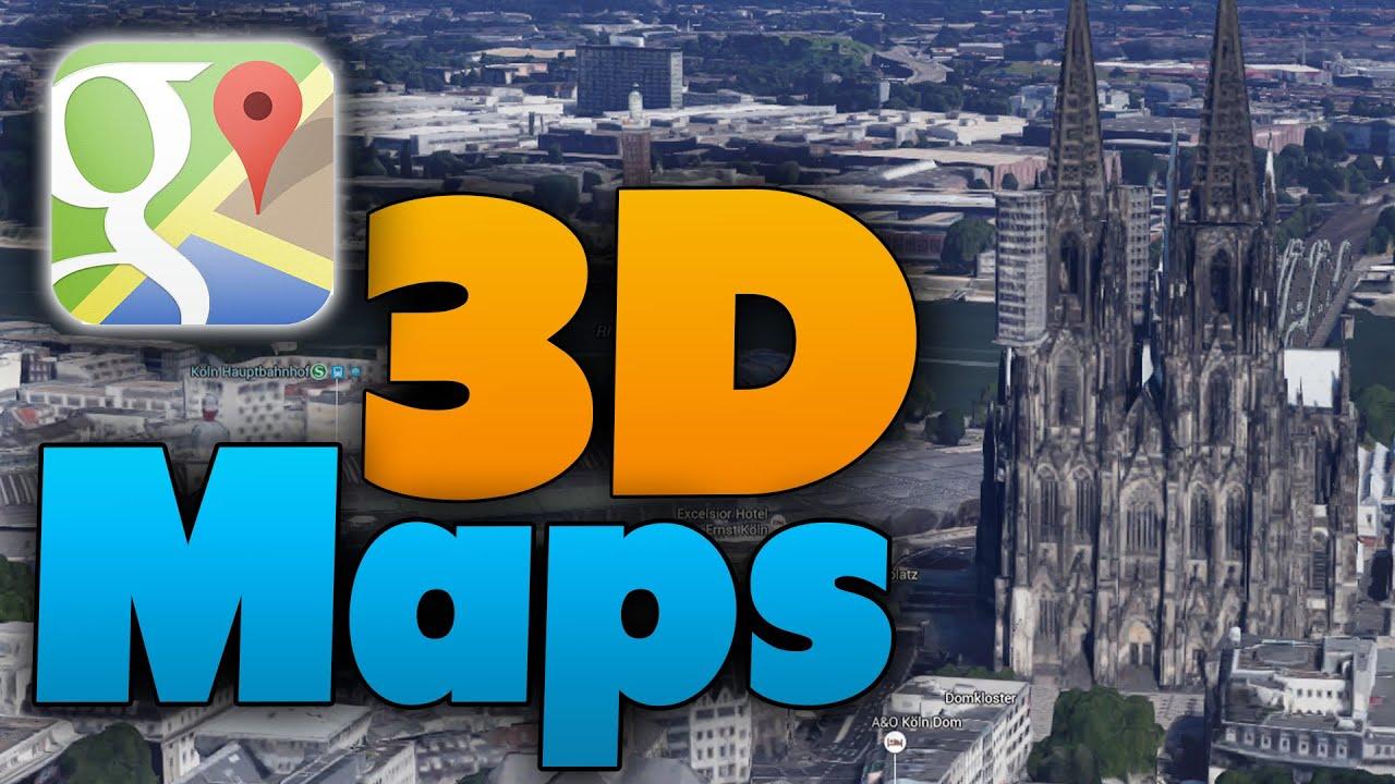 Google Maps 3d Karten Aktivieren Tutorial Virtuelle Stadte