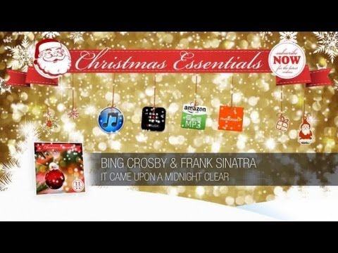 Bing Crosby & Frank Sinatra - It Came Upon A Midnight Clear // Christmas Essentials