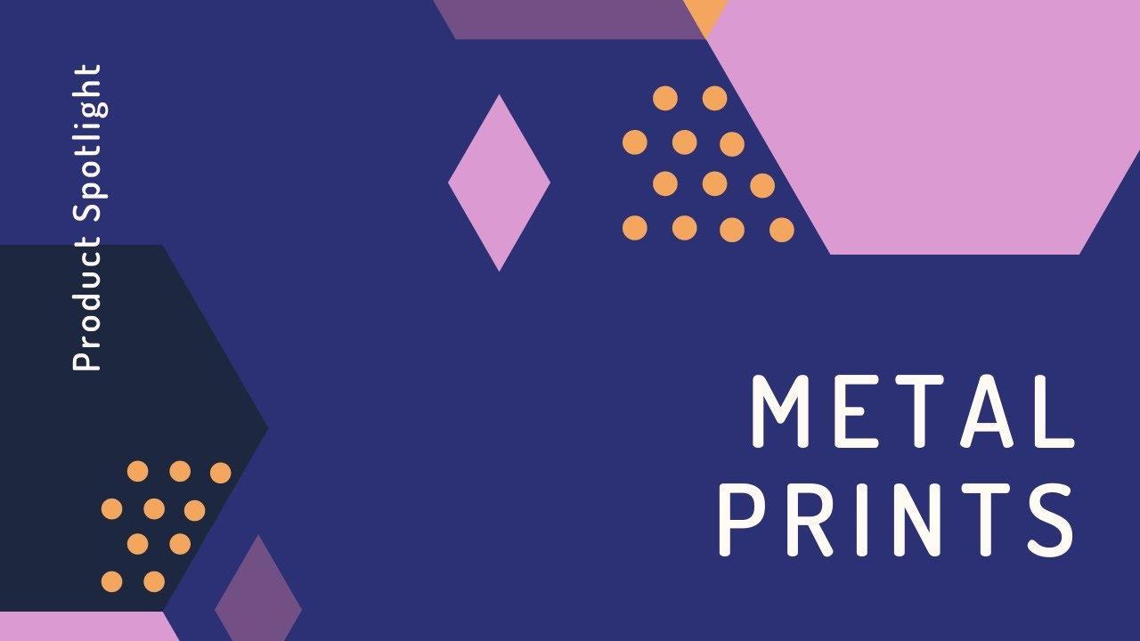 Product Spotlight: Metal Prints