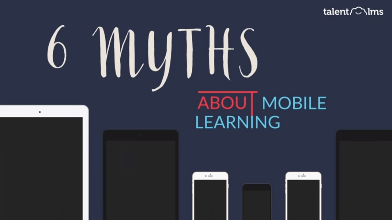 6 Mobile Learning Myths Busted!