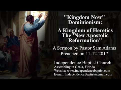 """Kingdom Now"" Dominionism: A Kingdom of Heretics - The ""New Apostolic Reformation"""