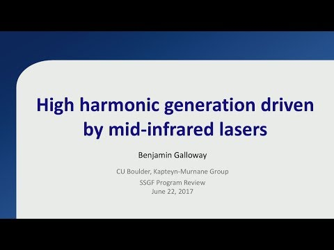 DOE NNSA SSGF 2017: High Harmonic Generation Driven by Mid-Infrared Lasers HD
