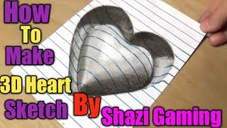 How to make a 3D heart  ..Trick Art on line paper Drawing with charchol pencil by ( Shazi Gaming)