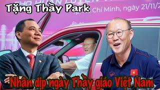 Tỷ phú Phạm Nhật Vượng tặng Thầy Park siêu xe Vinfast nhân ngày 20/11