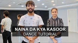 Naina Da Kya Kasoor | Dance Tutorial | Deepak Tulsyan Choreography | Amit Trivedi