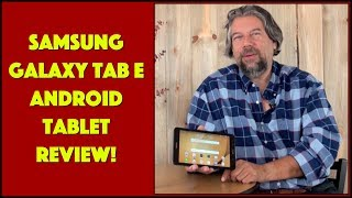 Samsung Galaxy Tab E Android Tablet Review