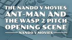 The Nando v Movies Ant-Man and The Wasp 2 Pitch Opening Scene