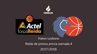 Video Lezkano RP previa Actel F. Lleida - Cafés Candelas Breogán 2017/2018