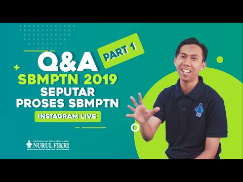 INSTAGRAM LIVE - Q&A SBMPTN 2019 Bag .1 -Seputar Proses SBMPTN