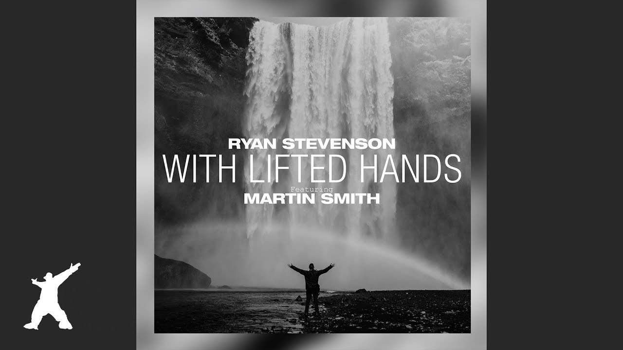 Ryan Stevenson - With Lifted Hands (feat. Martin Smith) [Acoustic Version] {Official Visualizer}