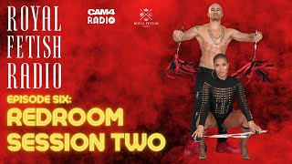 CAM4 Presents: Royal Fetish Radio with King Noire & Jet Setting Jasmine || ep6: Redroom Session Two
