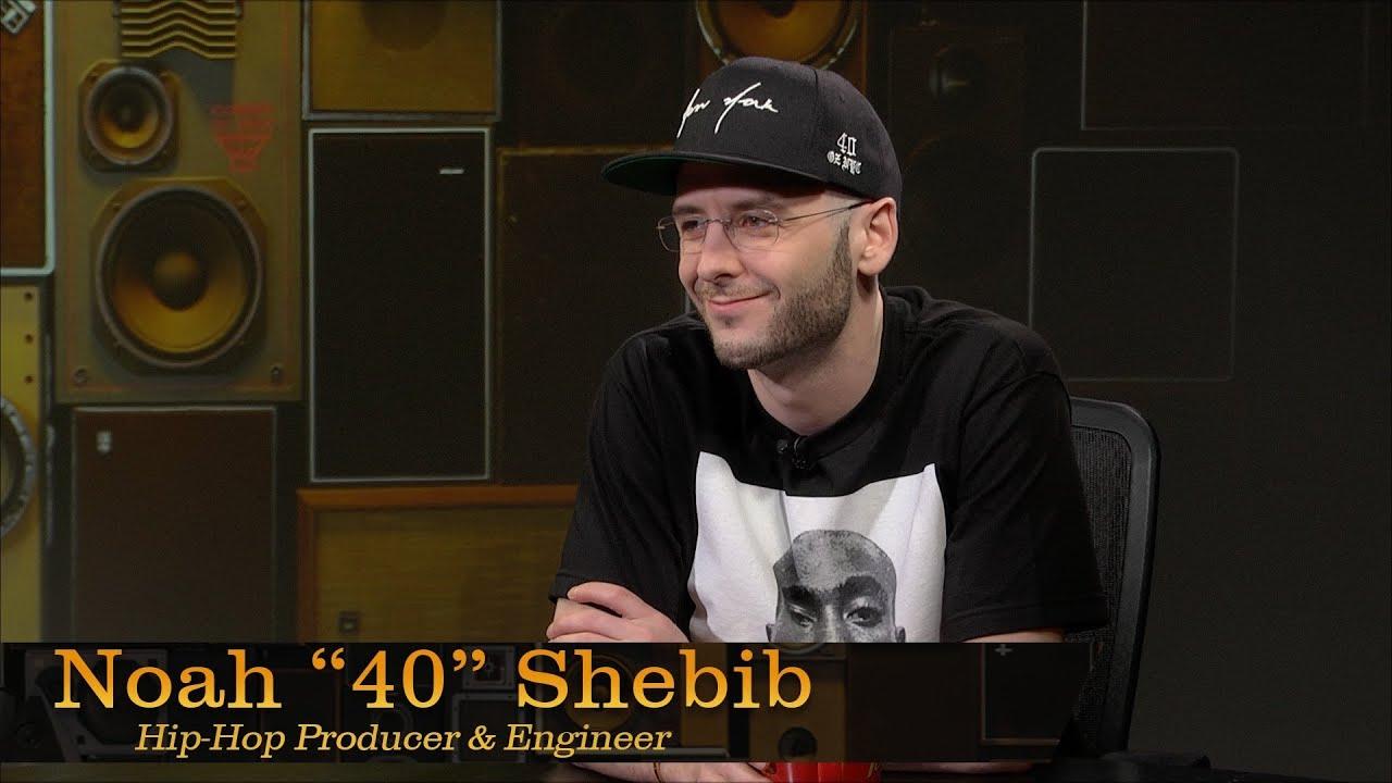 Noah '40' Shebib - Pensado's Place #151