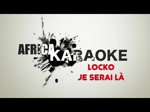Locko - Je serai là | Version Karaoke ( Instrumental + Lyrics)