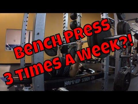 Bench Press 3 Times a Week?!
