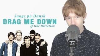 Sange på Dansk: Drag Me Down - One Direction