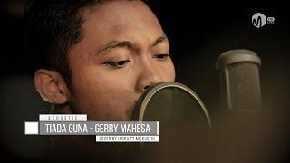 Video Acoustic Music | Tiada Guna - Gerry Mahesa Cover by Indra ft. Miekustik download MP3, 3GP, MP4, WEBM, AVI, FLV Juni 2018