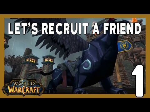 Lets Recruit a Friend in World of Warcraft Part 1
