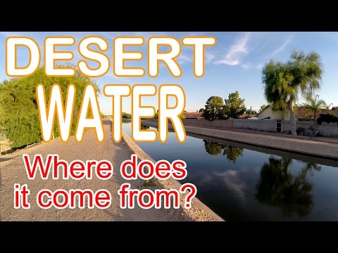 Arizona Canal Water - Where it comes from; where it goes