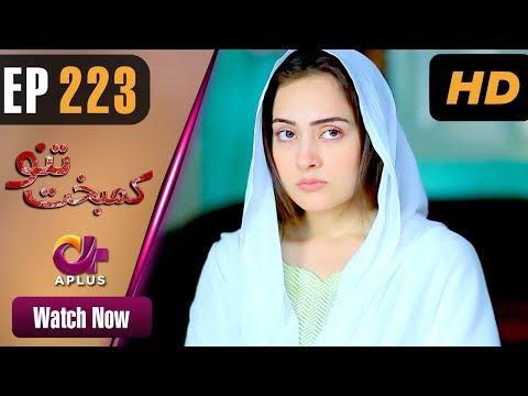 Kambakht Tanno - Episode 223 - Aplus ᴴᴰ Dramas