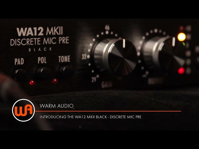 Warm Audio // Introducing The WA12 MKII Black - Discrete Mic Pre