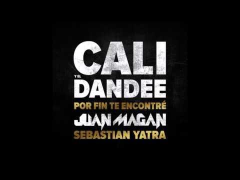 Cali Y El Dandee - Por Fin Te Encontré Ft. Juan Magan Remix 2015