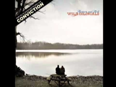 Wild Colonials • Heaven and Hell 2010 from CONVICTION