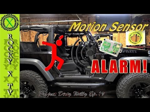 How To Add a Motion/Proximity Sensor To Factory JK Alarm, Project Dirty Willy Ep.19