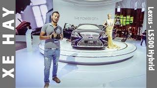 |VMS 2017| Khám phá chi tiết siêu phẩm Lexus LS 500h Hybrid 2018