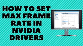 How to Set Max Frame Rate in NVIDIA Drivers