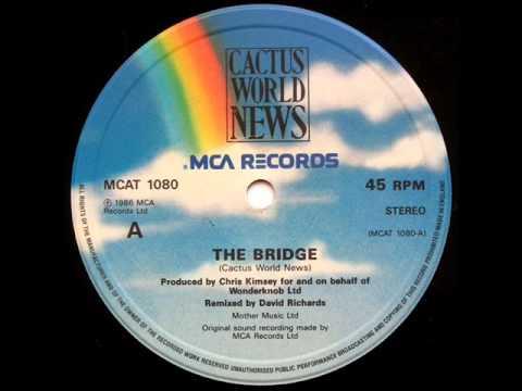 Cactus World News- The Brigde [ Extended Mix ] 1986 MCA RECORDS