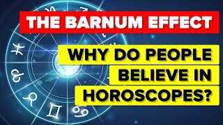 The Barnum Effect - Why Do People Believe In Horoscopes?