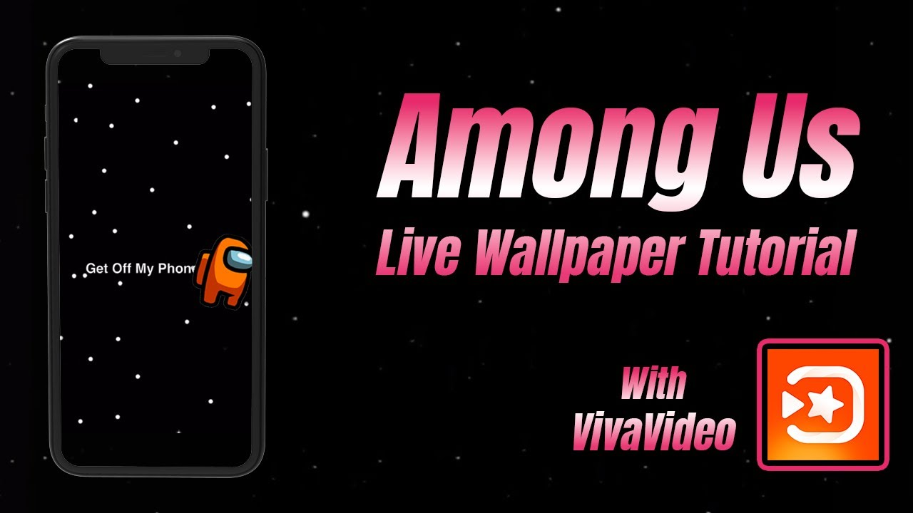 How To Make Among Us Live Wallpaper With Vivavideo Youtube