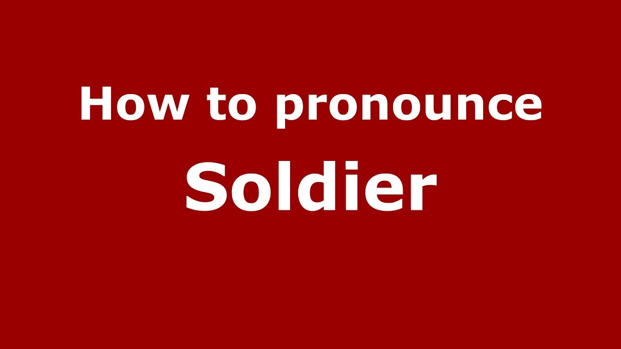 How to pronounce Soldier (American English/US) - PronounceNames.com