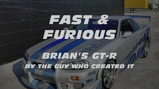 FAST \u0026 FURIOUS:  Brian's GT-R by the guy who created it.