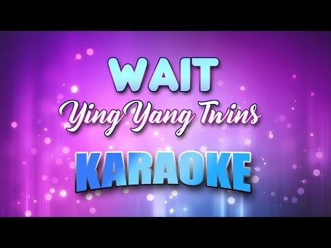 Ying Yang Twins - Wait (The Whisper Song) (Karaoke version with Lyrics)