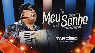 MEU SONHO - Tarcísio do Acordeon (Clipe Oficial - DVD)