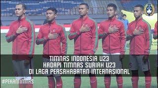 Timnas Indonesia U23 Hadapi Timnas Suriah U23 di Laga Persahabatan Internasional