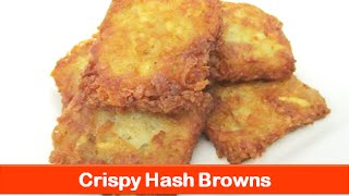 Crispy hash browns recipe/fast food style/breakfast recipes/potato evening snacks-letsbefoodie.com