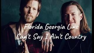 Florida Georgia Line - Can't say I ain't country  (Lyrics) Video