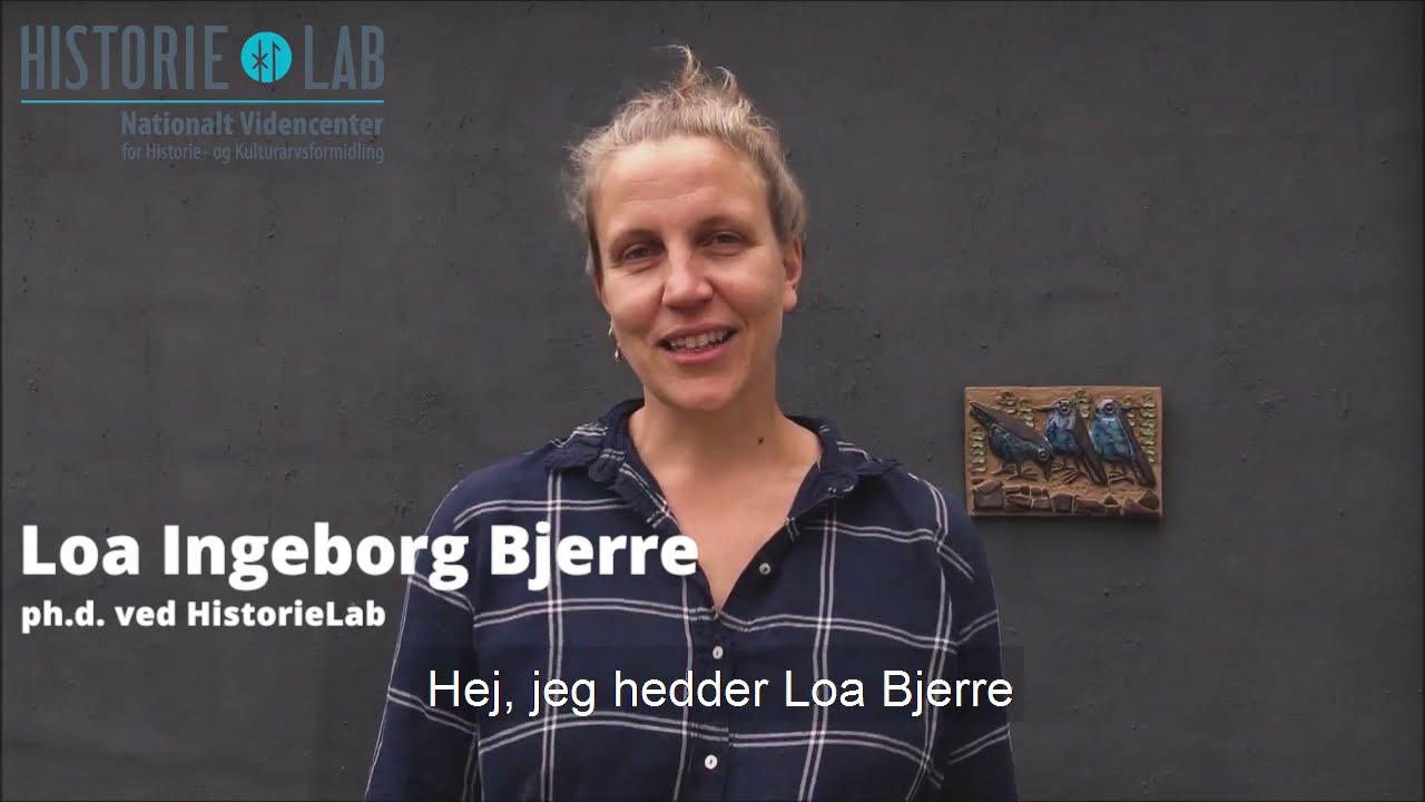 Loa Bjerre - Fortidens rolle i historieundervisningen