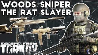 Woods Sniper ; The Rat Slayer - Escape From Tarkov