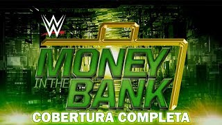 MONEY IN THE BANK 2019 - COBERTURA COMPLETA PT-BR