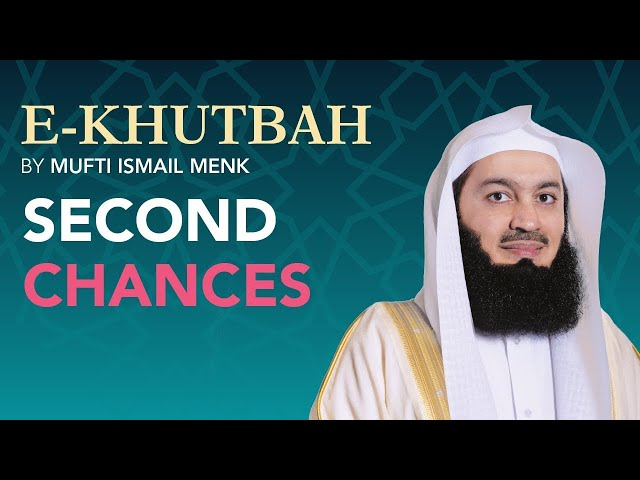 Do People Deserve Second Chances? - eKhutbah - Mufti Menk