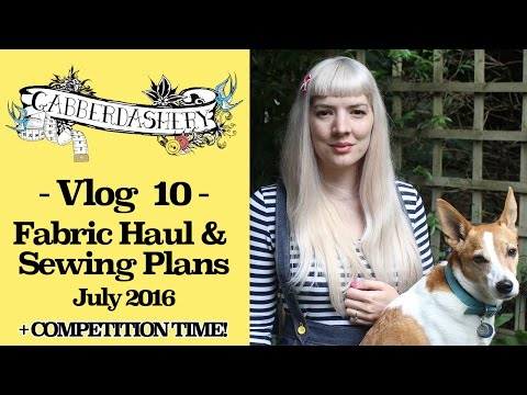 My Fabric Haul plus Sewing Projects, Tips & Ideas July 2016 + COMPETITION TIME!  | Vlog 10
