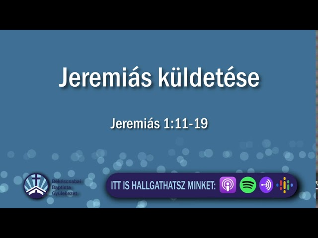 2020. 08. 02. délután, Jeremiás 1:11-19, Jeremiás küldetése