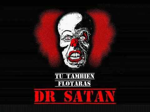 DR. satan  Tu tambien flotaras